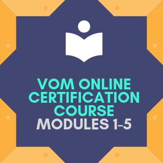 VOM Online Certification Course Modules 1-5
